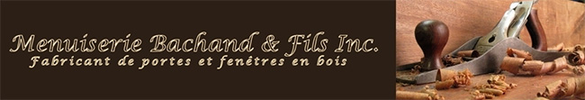Menuiserie Bachand & fils